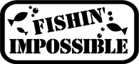Fishin Impossible Boat Name